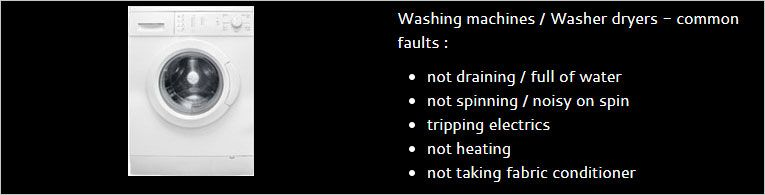 Washing machines / Washer dryers - common faults : not draining / full of water not spinning / noisy on spin tripping electrics not heating not taking fabric conditioner